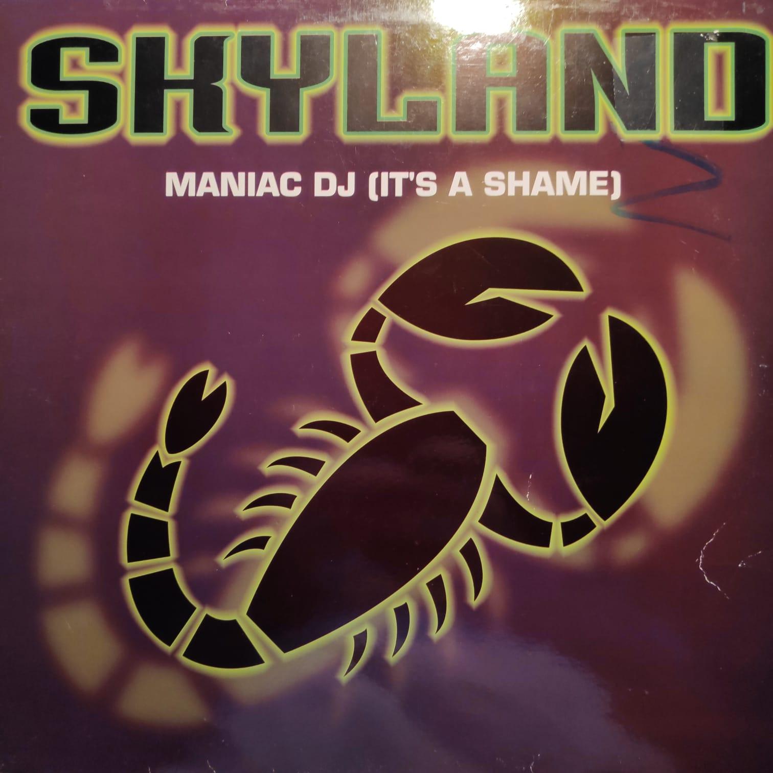 (RIV689) Skyland – Maniac DJ (It's A Shame)