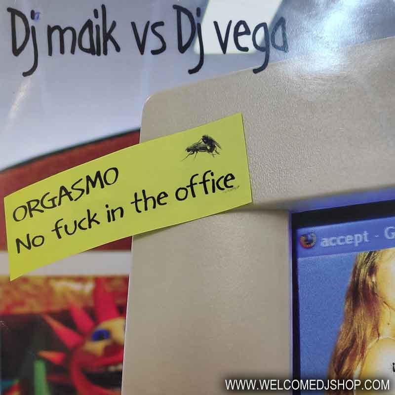 (9582) DJ Maik vs. DJ Vega – Orgasmo / No Fuck In The Office