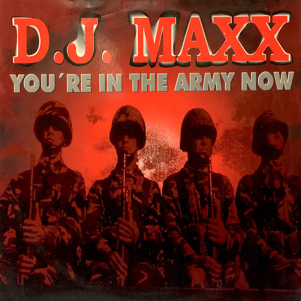(21827) D.J. Maxx – You're In The Army Now
