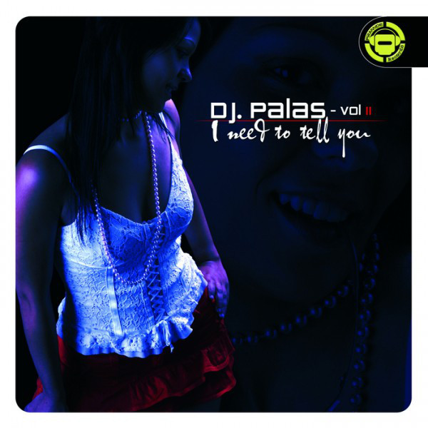 (14547) DJ Palas ‎– Vol. 2 - I Need To Tell You (PORTADA GENERICA)