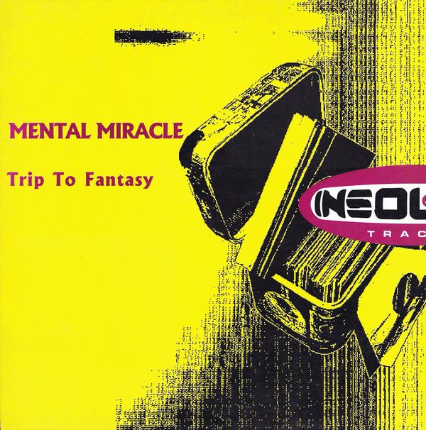 (20826B) Mental Miracle – Trip To Fantasy
