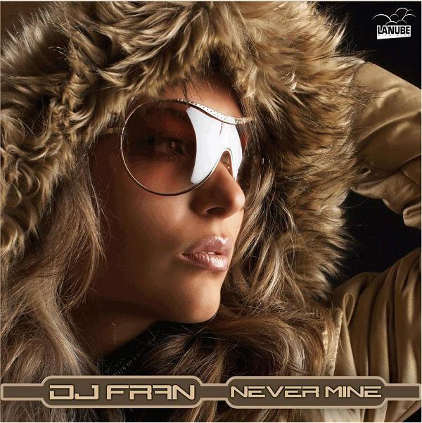 (15723) DJ Fran – Never Mine