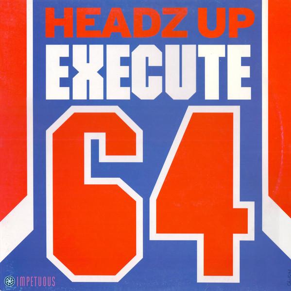 (V085) Headz Up – Execute 64