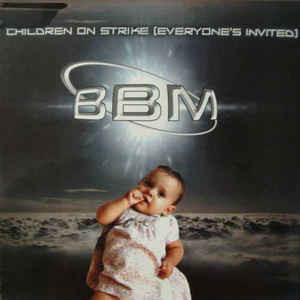 (V004) BBM – Children On Strike (Everyone's Invited)