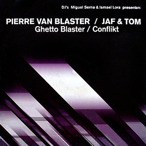 (18951) Pierre Van Blaster / Jaf & Tom – Ghetto Blaster / Conflikt