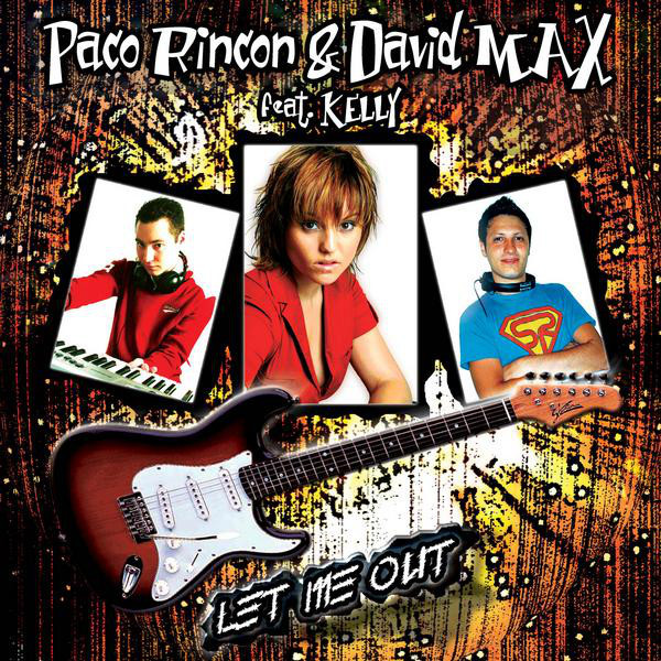 (16363) DJ Paco Rincon & David Max Feat. Kelly – Let Me Out