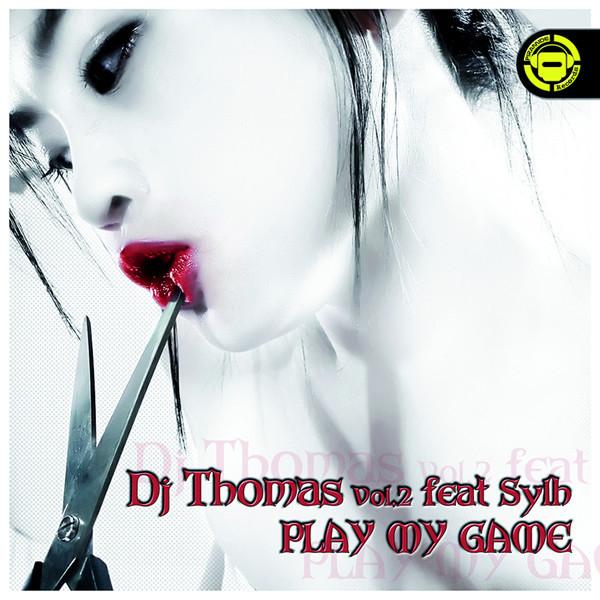 (16513) DJ Thomas Feat Sylh – Play My Game