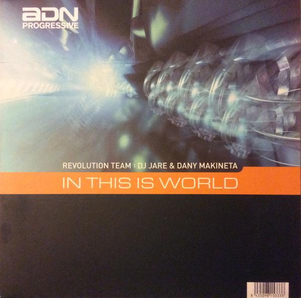 (5029) Revolution Team : DJ Jare & Dani Makineta – In This World