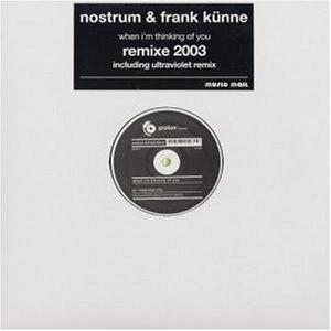 (24783) Nostrum & Frank Künne – When I'm Thinking Of You (Remixe 2003)