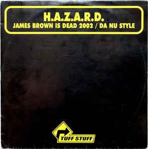(A0316) H.A.Z.A.R.D. – James Brown Is Dead 2002