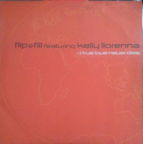 (27802) Flip & Fill Featuring Kelly Llorenna – True Love Never Dies
