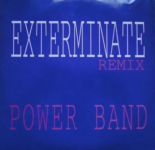 (20593) Power Band – Exterminate (Remix)