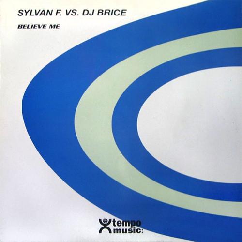 (20017B) Sylvan F. vs. DJ Brice – Believe Me