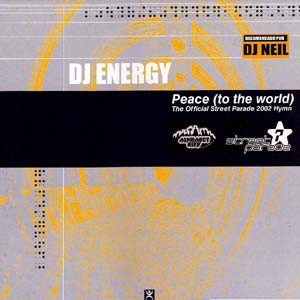 (0713) DJ Energy – Peace (To The World) - The Official Street Parade 2002 Hymn