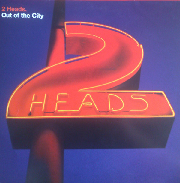 (27149) 2 Heads – Out Of The City