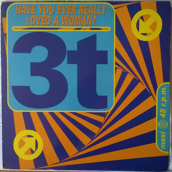 (A1328) 3t – Have You Ever Really Loved a Woman?