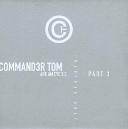 (P003) Command3r Tom ‎– Are Am Eye 2.3 (The Rebirth) - Part 3 (G/VG+)