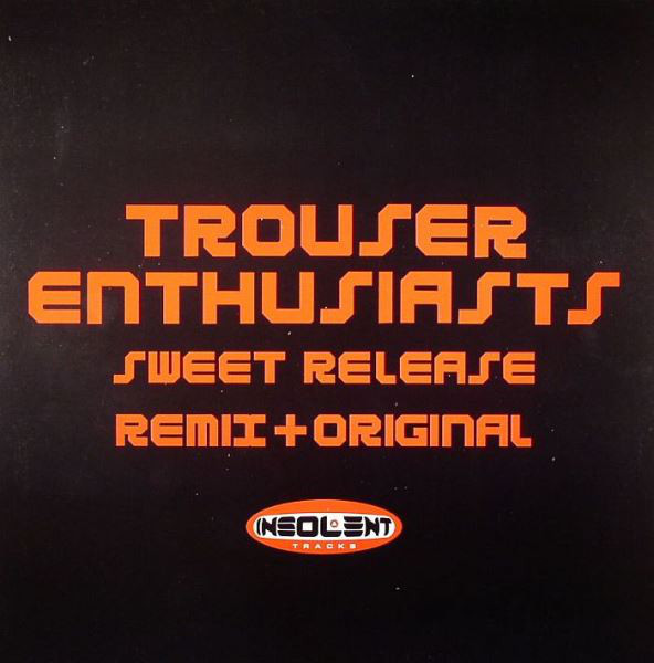 (1116B) Trouser Enthusiasts – Sweet Release (Remix + Original)
