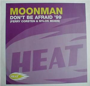 (30858) Moonman – Don't Be Afraid '99