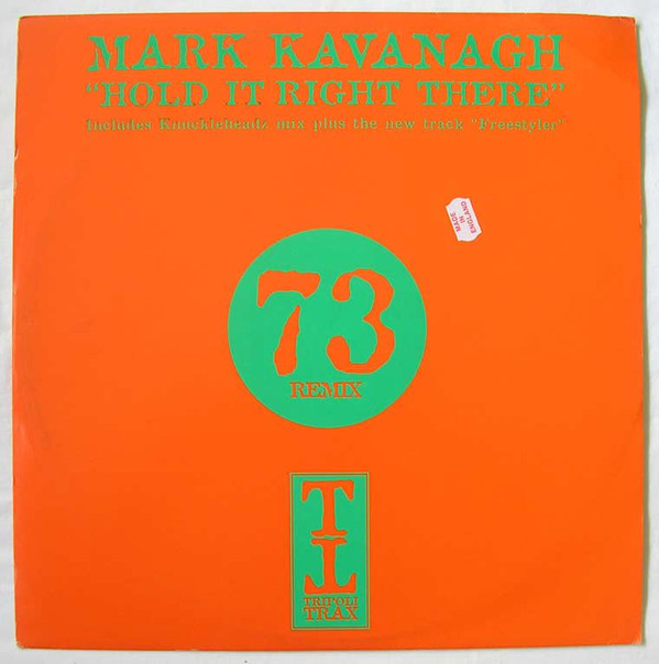 (29031) Mark Kavanagh ‎– Hold It Right There / Freestyler