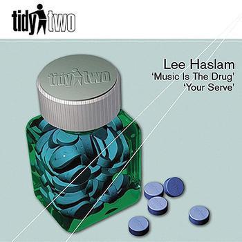 (0574B) Lee Haslam – Music Is The Drug