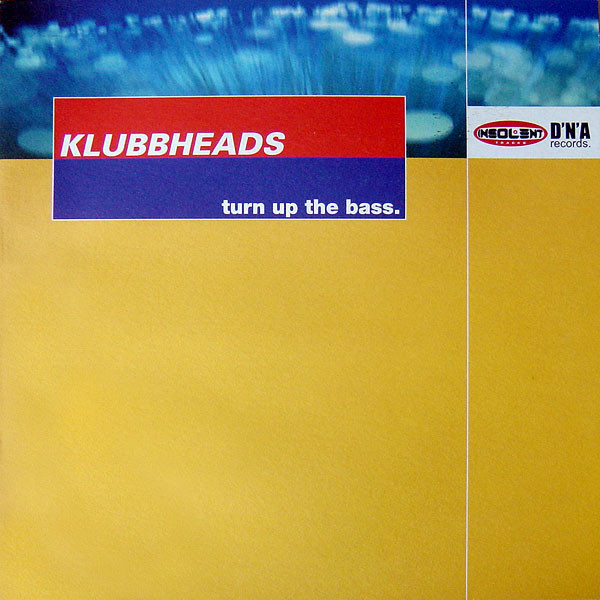 (27254B) Klubbheads ‎– Turn Up The Bass
