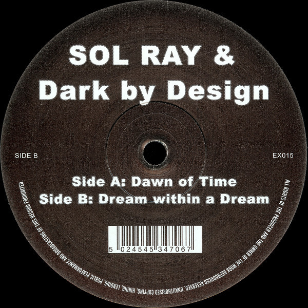 (7066) Sol Ray & Dark By Design – Dawn Of Time / Dream Within A Dream