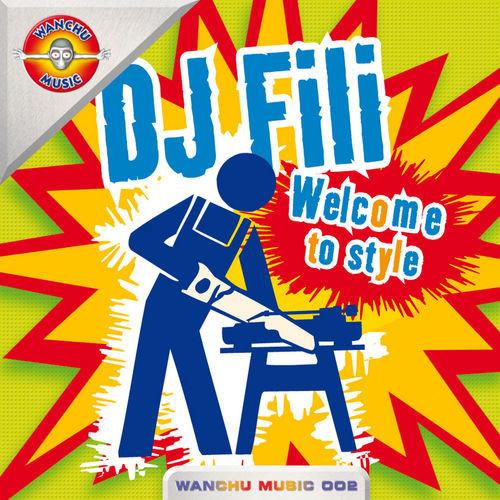 (0507) DJ Fili – Welcome To Style