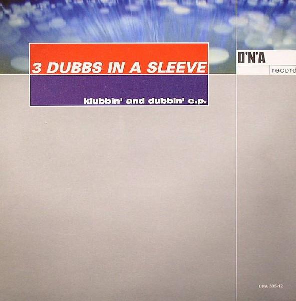 (25189) 3 Dubbs In A Sleeve – Klubbin And Dubbin E.P.