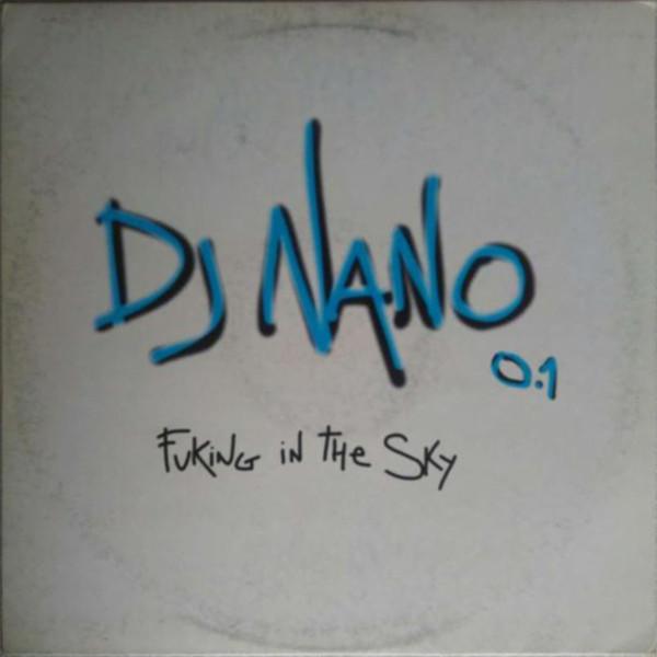 (S0022) DJ Nano 0.1 – Fucking In The Sky