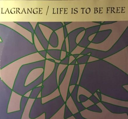 (RIV187) Lagrange – Life Is To Be Free