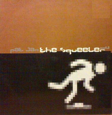 (A3008) Pat Jam – The Squeeler
