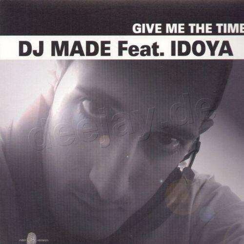 (9032) DJ Made Feat. Idoya – Give Me The Time (SIN PORTADA)