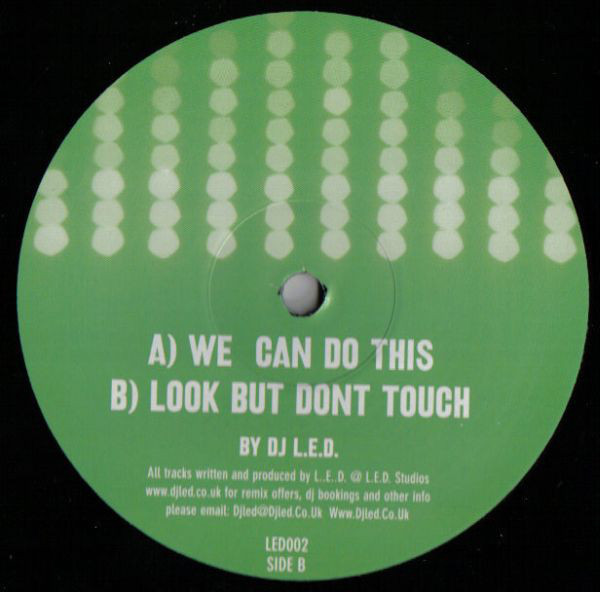 (9826) DJ L.E.D. ‎– We Can Do This / Look But Don't Touch