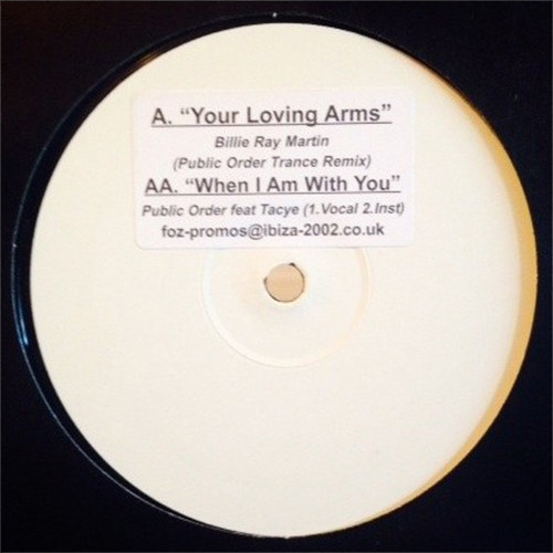 (CUB0727) Billie Ray Martin / Public Order Feat Tacye ‎– Your Loving Arms / When I Am With You