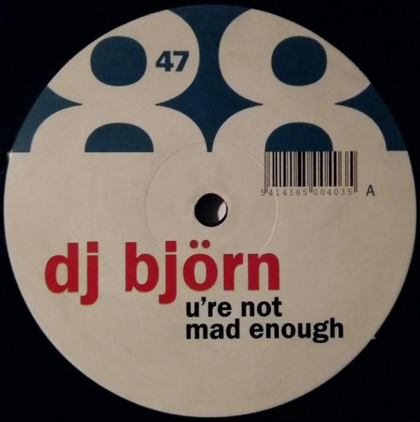 (23521) DJ Björn – U're Not Mad Enough
