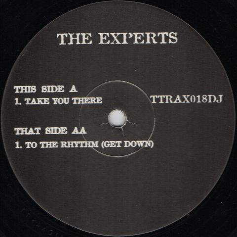 (25190) The Experts – Take You There / To The Rhythm (Get Down)