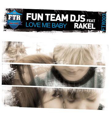 (11292) Fun Team Deejays – Love Me Baby