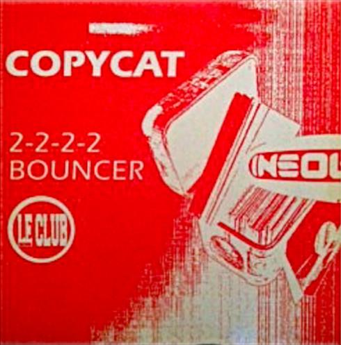 (23000) Copycat – 2-2-2-2 / Bouncer