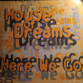 (19557) House Of Dreams – Here We Go
