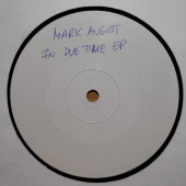 (30290) Mark August ‎– In Due Time EP