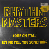 (CUB1269) Rhythm Masters ‎– Come On Y'All/Let Me Tell You Something