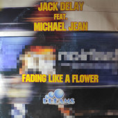 (A0801) Jack Delay Featuring Michael Jean – Fading Like A Flower