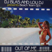 (9164) DJ Blas And Lou DJ presents Beach Team DJ's - Out Of Me