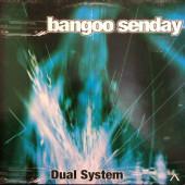 (24895) Dual System – Bangoo Senday