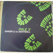 (A0054) Pale-X ‎– Shiver / Eightball