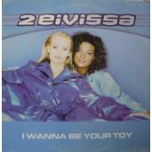 (27031) 2 Eivissa – I Wanna Be Your Toy