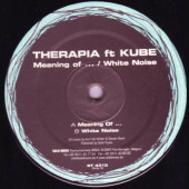 (16043) Kube vs. Therapia – Meaning Of ... / White Noise