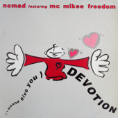 (29492) Nomad Featuring Mc Mikee Freedom – (I Wanna Give You) Devotion