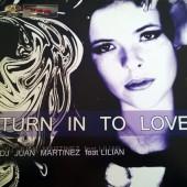(5949) Juan Martinez Feat. Lilian – Turn In To Love